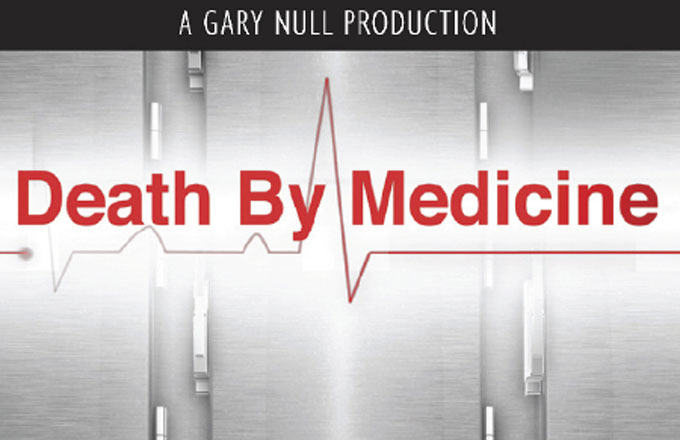 Death by Medicine a film by Gary Null - Documentary Films HD 2017